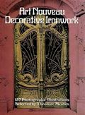 Art Nouveau Decorative Ironwork 137 Photographic Illustrations