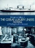 Great Luxury Liners, 1927-1954 A Photographic Record