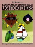 Easy to Make Stained Glass Lightcatchers Sixty-Seven Designs for Small Ornaments With Full S...