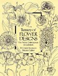 Treasury of Flower Designs for Artists, Embroiderers and Craftsmen 100 Garden Favorites
