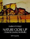 Nature Close up: A Fantastic Journey into Reality
