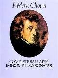 Complete Ballades, Impromptus and Sonatas The Paderewski Edition