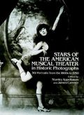 Stars of the American Musical Theatre in Historic Photographs 361 Portraits from the 1860's ...