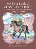 My 1st Book of Cowboy Songs 21 Favorite Songs in Easy Piano Arrangements