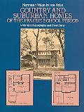 Country and Suburban Homes of the Prairie School Period With 424 Photographs and Floor Plans