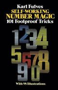 Self-Working Number Magic 101 Foolproof Tricks