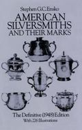 American Silversmiths and Their Marks The Definitive