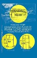 Drawings and Plans of Frank Lloyd Wright The Early Period