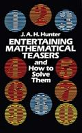 Entertaining Mathematical Teasers and How to Solve Them