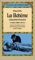 Puccini's La Boheme: Complete Italian Libretto with New English Translation: (Dover Opera Li...