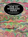 How to Marbleize Paper Step-By-Step Instructions for 12 Traditional Patterns