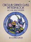Circular Stained Glass Pattern Book 60 Full-Page Designs