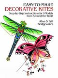 Easy-To-Make Decorative Kites Step-By-Step Instructions for 9 Models from Around the World