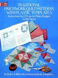 Traditional Patchwork Quilt Patterns With Plastic Templates Instructions for 27 Easy-To-Make...