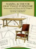 Making Authentic Craftsman Furniture Instructions and Plans for 62 Projects