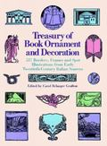 Treasury of Book Ornament and Decoration 537 Borders, Frames and Spot Illustrations from Ear...