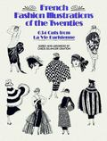 French Fashion Illustrations of the Twenties 634 Cuts from LA Vie Parisienne
