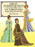 Great Fashion Designs of the Victorian Era Papers Dolls in Full Color