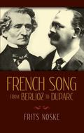 French Song from Berlioz to Duparc The Origin and Development of the Melodie