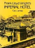 Frank Lloyd Wright's Imperial Hotel - Cary James - Paperback