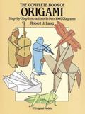 Complete Book of Origami Step-By-Step Instructions in over 1000 Diagrams/37 Original Models
