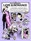 Old Fashioned Love and Romance A Pictorial Archive from Nineteenth-Century Sources