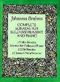 Complete Sonatas for Solo Instruments and Piano 3 Violin Sonatas, Scherzo for Violin and Pia...
