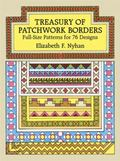 Treasury of Patchwork Borders Full-Size Patterns for 76 Designs