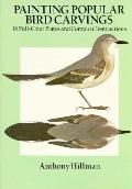 Painting Popular Bird Carvings - Anthony Hillman - Paperback