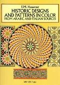 Historic Designs and Patterns in Color from Arabic and Italian Sources