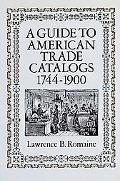 Guide to American Trade Catalogs, 1744-1900