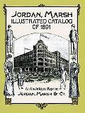 Jordan, Marsh Illustrated Catalog of 1891 An Unabridged Reprint