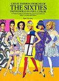 Great Fashion Designs of the Sixties Paper Dolls in Full Color