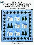 Houses, Cottages, and Cabins Patchwork Quilts With Full-Size Patterns