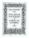 Art of the Fugue & A Musical Offering