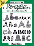 Ready-To-Use Decorative Celtic Alphabets Seven Complete Alphabets