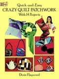 Quick-And-Easy Crazy Quilt Patchwork With 14 Projects