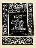 Complete Concertos for Two or More Harpsichords in Full Score From the Bach-Gesellschaft Edi...