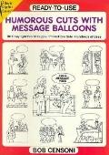 Ready-To-Use Humorous Cuts With Message Balloons 90 Copyright-Free Designs Printed One Side,...