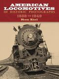American Locomotives in Historic Photographs 1858 To 1949