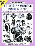Ready-To-Use Victorian Women's Fashion Cuts 277 Different Copyright-Free Designs Printed on ...