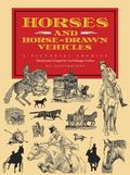 Horses and Horse-Drawn Vehicles A Pictorial Archive