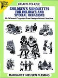 Ready-To-Use Children's Silhouettes for Holidays and Special Occasions 96 Different Copyrigh...