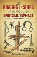 Rigging of Ships in the Days of the Spritsail Topmast 1600-1720