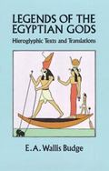 Legends of the Egyptian Gods Hieroglyphic Texts and Translations