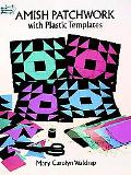 Amish Patchwork With Plastic Templates