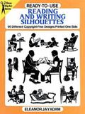 Ready-To-Use Reading and Writing Silhouettes 95 Different Copyright-Free Designs Printed One...