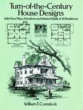 Turn-Of-The-Century House Designs With Floor Plans, Elevations and Interior Details of 24 Re...