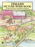 Italian Picture Word Book Learn over 500 Commonly Used Italian Words Through Pictures