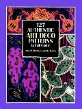 127 Authentic Art Deco Patterns in Full Color